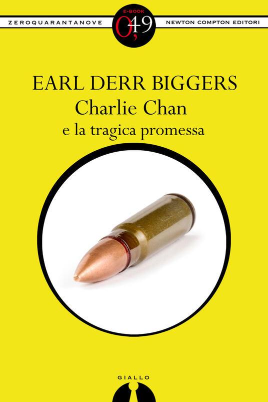 Charlie Chan e la tragica promessa - Earl D. Biggers - ebook
