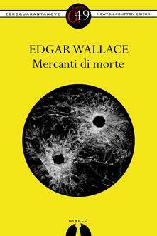 Mercanti di morte - Edgar Wallace - ebook