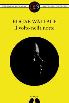 Il volto nella notte - Edgar Wallace - ebook