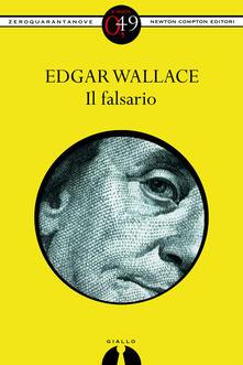 Il falsario - Edgar Wallace - ebook