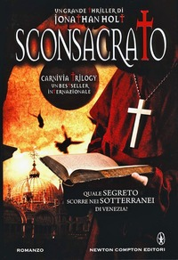Sconsacrato. Carnivia trilogy - Holt Jonathan - wuz.it