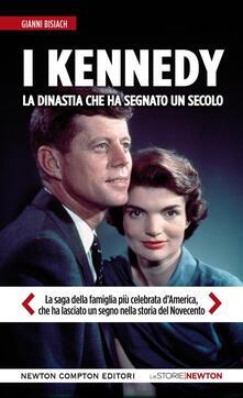I Kennedy. La dinastia che ha segnato un secolo - Gianni Bisiach - ebook