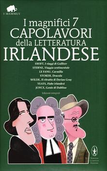 I magnifici 7 capolavori della letteratura irlandese: I viaggi di Gulliver-Viaggio sentimentale-Carmilla-Dracula-Il ritratto di Dorian Grey... Ediz. integrale - copertina