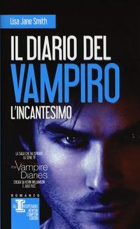 L' incantesimo. Il diario del vampiro