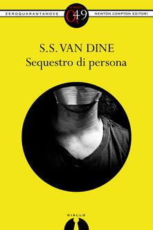 Sequestro di persona - S. S. Van Dine - ebook