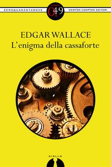 L'enigma della cassaforte - Edgar Wallace,S. Carimati - ebook