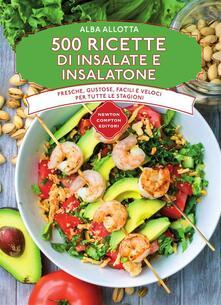 500 ricette di insalate e insalatone - Alba Allotta - ebook