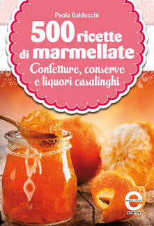 500 ricette di marmellate - Paola Balducci - ebook
