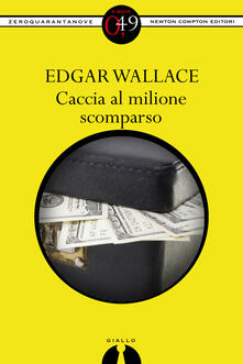 Caccia al milione scomparso - Edgar Wallace - ebook