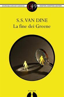 La fine dei Greene - S. S. Van Dine - ebook