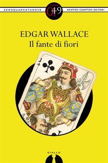 Il fante di fiori - Edgar Wallace - ebook
