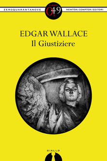 Il Giustiziere - Edgar Wallace,M. Boni - ebook