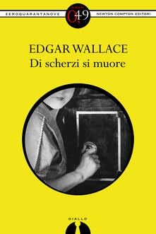 Di scherzi si muore - Edgar Wallace - ebook