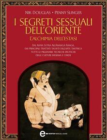 I segreti sessuali dell'Oriente. L'alchimia dell'estasi - Nik Douglas,Penny Slinger,C. Corvino - ebook