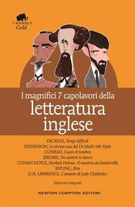 I magnifici 7 capolavori della letteratura inglese. Ediz. integrale - Arthur Conan Doyle,Joseph Conrad,Charles Dickens - ebook