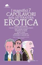 I magnifici 7 capolavori della letteratura erotica: Thérèse philosophe-La filosofia nel boudoir-Suor monika-Gamiani-Le undicimila verghe... Ediz. integrale