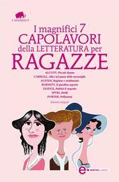 I magnifici 7 capolavori della letteratura per ragazze. Ediz. integrale