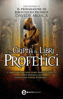 La cripta dei libri profetici - Davide Mosca - ebook