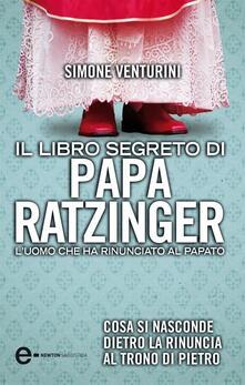 Il libro segreto di papa Ratzinger - Simone Venturini - ebook