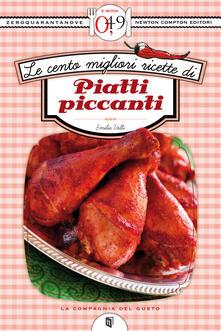Le cento migliori ricette di piatti piccanti - Emilia Valli - ebook