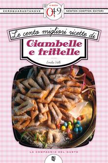 Le cento migliori ricette di ciambelle e frittelle - Emilia Valli - ebook