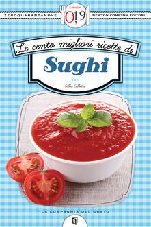 Le cento migliori ricette di sughi - Alba Allotta - ebook