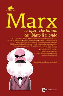 Le opere che hanno cambiato il mondo - Karl Marx - ebook