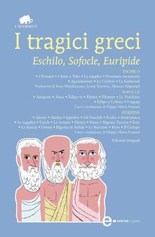 I tragici greci. Eschilo, Sofocle, Euripide. Ediz. integrale - Eschilo,Euripide,Sofocle - ebook