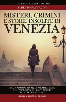 Misteri, crimini e storie insolite di Venezia.pdf