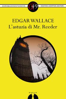 L' astuzia di Mr. Reeder - Edgar Wallace - ebook