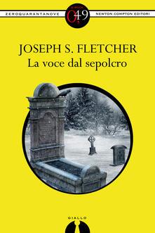La voce dal sepolcro - Joseph Smith Fletcher - ebook