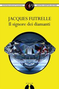 Il signore dei diamanti - Jacques Futrelle - ebook