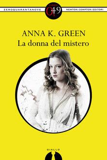 La donna del mistero - Anna Katharine Green - ebook
