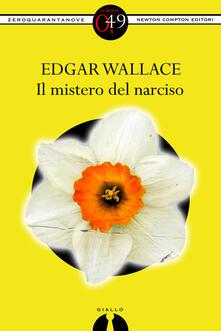Il mistero del narciso - Edgar Wallace - ebook