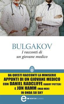 I racconti di un giovane medico - Michail Bulgakov - ebook