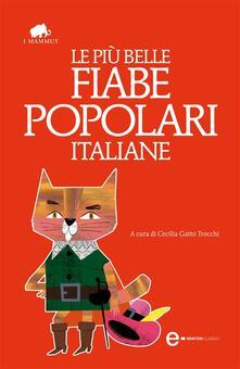 Le più belle fiabe popolari italiane - Cecilia Gatto Trocchi - ebook