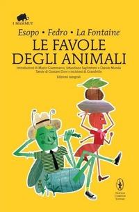 Le Le favole degli animali. Testo greco e latino a fronte. Ediz. integrale