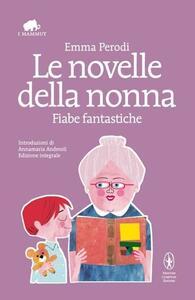 Le novelle della nonna. Fiabe fantastiche. Ediz. integrale