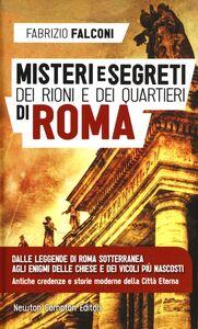 Libro Misteri e segreti dei rioni e dei quartieri di Roma Fabrizio Falconi
