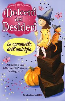 Le caramelle dell'amicizia. I dolcetti dei desideri. Vol. 6 - Lorna Honeywell - copertina