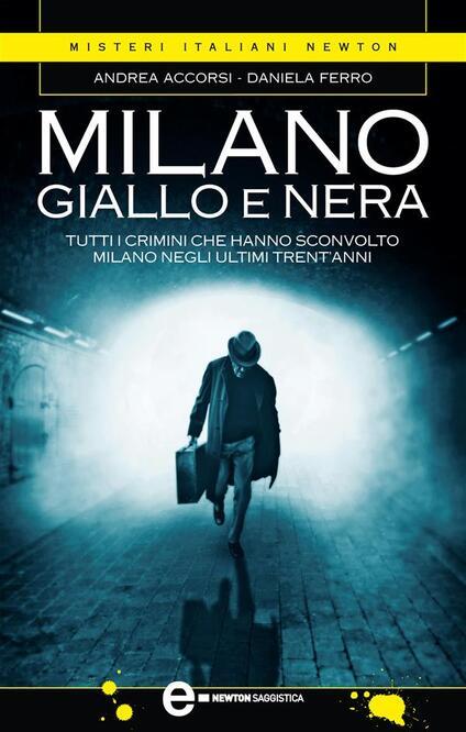 Milano giallo e nera - Andrea Accorsi,Daniela Ferro - ebook
