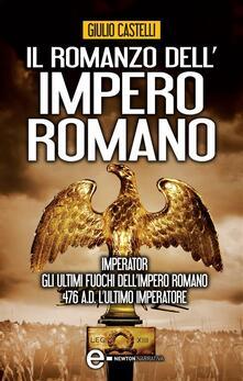 Il romanzo dell'impero romano - Giulio Castelli - ebook