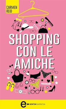 Shopping con le amiche - A. Peretti,Carmen Reid - ebook