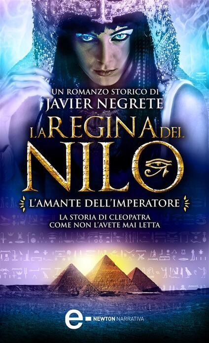 L' amante dell'imperatore. La regina del Nilo. Vol. 2 - A. Sbardella,Javier Negrete - ebook