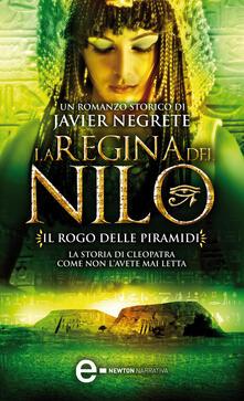 Il rogo delle piramidi. La regina del Nilo. Vol. 3 - Javier Negrete - ebook