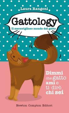 Gattology. Il meraviglioso mondo del gatto - Laura Rangoni - copertina