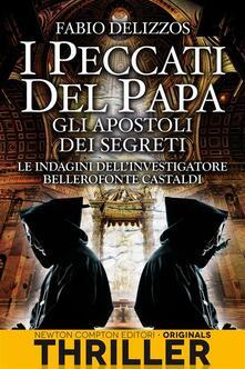 Gli apostoli dei segreti. I peccati del papa - Fabio Delizzos - ebook