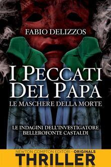 Le maschere della morte. I peccati del papa - Fabio Delizzos - ebook