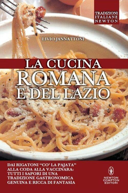 La cucina romana e del lazio livio jannattoni libro for La cucina romana