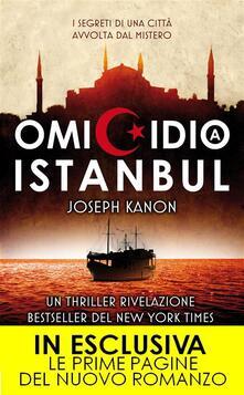 Omicidio a Istanbul - Joseph Kanon,Annalisa Marchianò - ebook